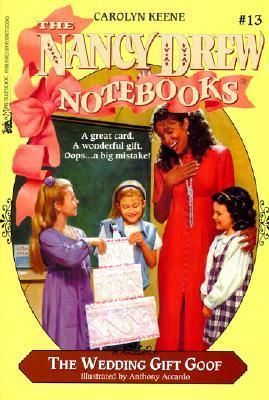 The Wedding Gift Goof (Nancy Drew Notebooks #13) Carolyn Keene