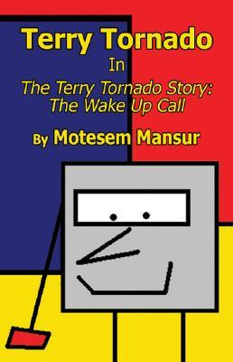 The Terry Tornado Story: The Wake-Up Call  by  Man of Honor