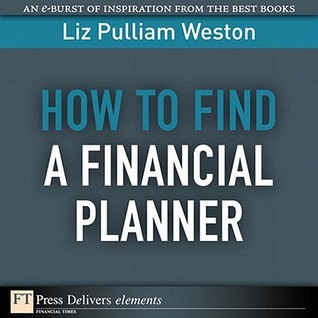 How to Find a Financial Planner  by  Liz Pulliam Weston