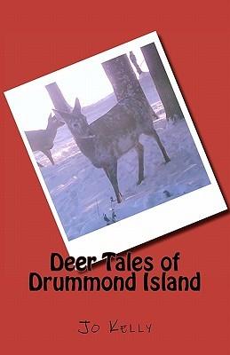 Deer Tales of Drummond Island  by  Jo Kelly
