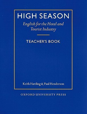 High Season: English for the Hotel and Tourist Industry Teachers Book  by  Keith Harding