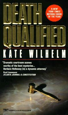 Death Qualified - A Mystery of Chaos (Barbara Holloway #1)  by  Kate Wilhelm