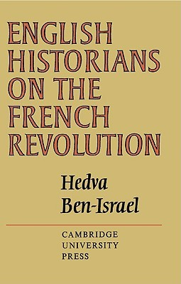 English Historians On The French Revolution  by  Hedva Ben-Israel