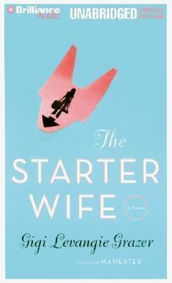 Starter Wife, The Gigi Levangie Grazer