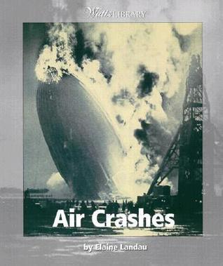 Air Crashes  by  Elaine Landau