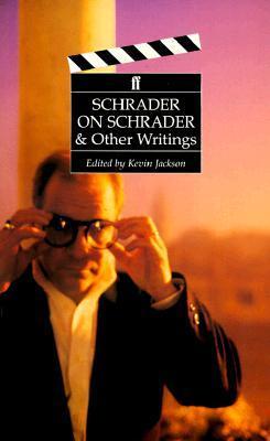 Schrader on Schrader & Other Writings (Directors on Directors Series)  by  Paul Schrader