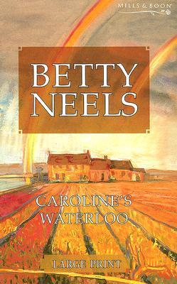 Carolines Waterloo Betty Neels