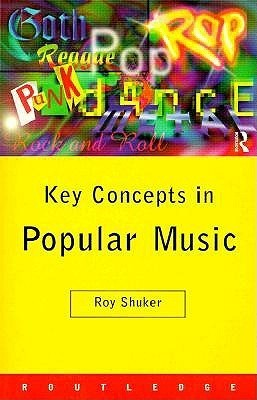 Key Concepts in Popular Music  by  Roy Shuker