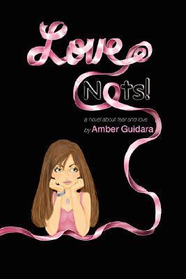 Love Nots!  by  Amber Guidara
