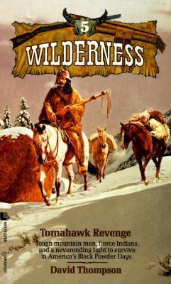 Tomahawk Revenge (Wilderness, #5) David   Robbins