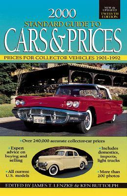Standard Guide to Cars & Prices: Prices for Collector Vehicles 1901-1992 James T. Lenzke