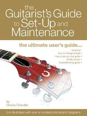 The Guitarists Guide To Set Up And Maintenance Charlie Chandler