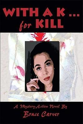 With a Ka]for Kill Bruce Carver