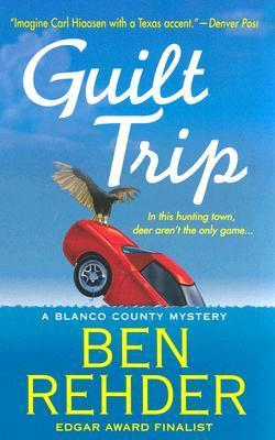 Guilt Trip (A Blanco County Mystery #4)  by  Ben Rehder