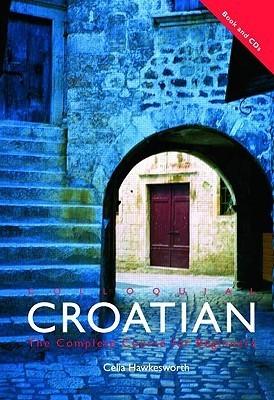 Colloquial Croatian  by  Ce Hawkesworth
