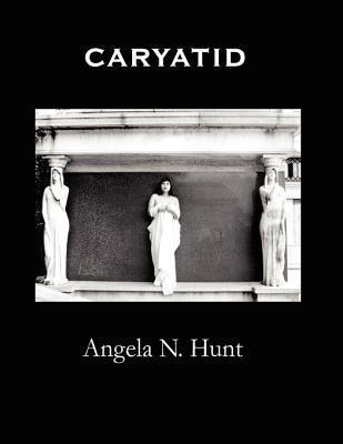 Caryatid  by  Angela N. Hunt