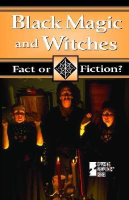 Black Magic and Witches Tamara L. Roleff
