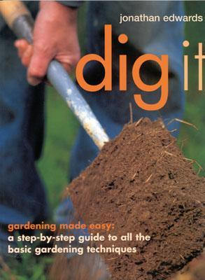Dig It  by  Jonathan  Edwards