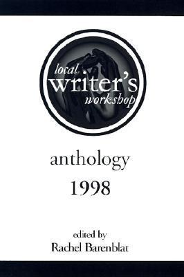 The Local Writers Workshop Anthology Rachel  Barenblat