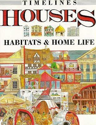 Houses: Habitats & Home Life Fiona MacDonald