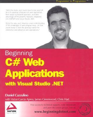 Beginning C# Web Applications with Visual Studio .Net  by  Brian Wendt