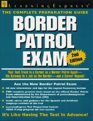 Border Patrol Exam, 2nd Edition: Your Fast Track to a Career as a Border Patrol Agent, 2nd Edition Byron Demmer