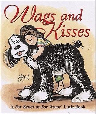 Wags and Kisses Fbfw (For Better or for Worse Little Books)  by  Lynn Johnston