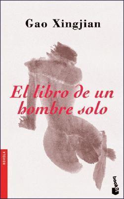 El Libro de Un Hombre Solo  by  Gao Xingjian