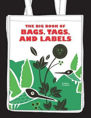 The Big Book of Bags, Tags, and Labels  by  Cristian Campos