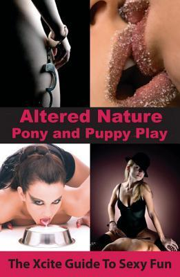 Pony and Puppy Play: An Xcite Guide to Sexy Fun Aishling Morgan