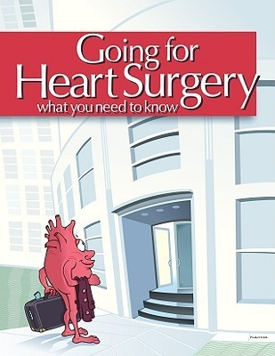 Going For Heart Surgery: What You Need To Know Carole A. Gassert
