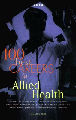 100 Best Careers In Allied Hea Lois Alter Mark