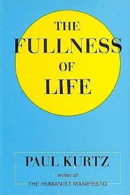 The Fullness Of Life  by  Paul Kurtz