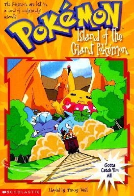 Island of the Giant Pokemon (Pokemon Chapter Book, #2) Tracey West