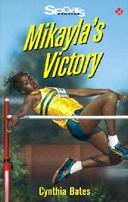 Mikaylas Victory Cynthia Bates