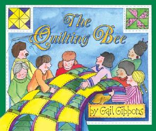 The Quilting Bee  by  Gail Gibbons