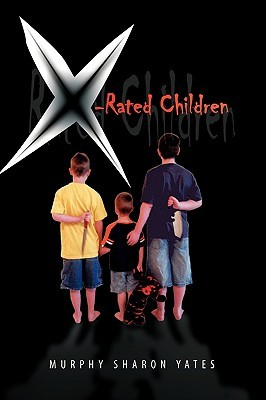 X-Rated Children Murphy Sharon Yates