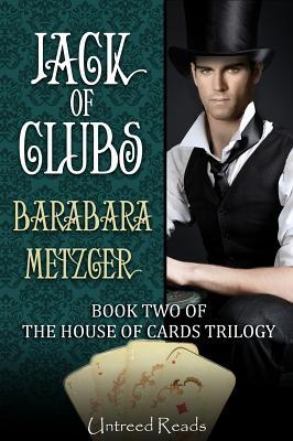 Jack of Clubs (the House of Cards Trilogy, Book 2)  by  Barbara Metzger