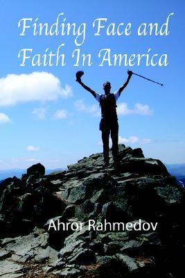 Finding Face and Faith in America  by  Ahror Rahmedov