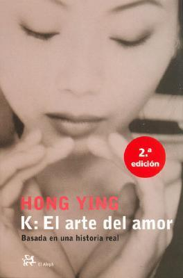 K: El arte del amor  by  Hong Ying
