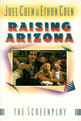 Raising Arizona  by  Joel Coen