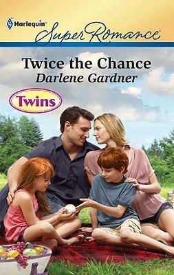 Twice the Chance  by  Darlene Gardner