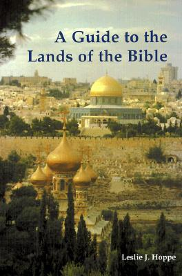 A Guide to the Lands of the Bible Leslie J. Hoppe