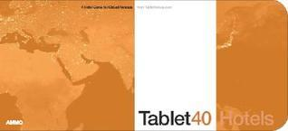 Tablet 40 - A Hotel Guide for Global Gnomads  by  Laurent Vernhes