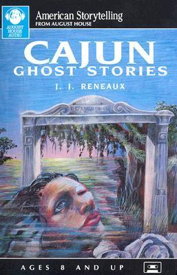 Cajun Ghost Stories  by  J.J. Reneaux