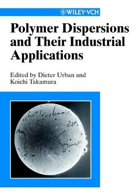 Polymer Dispersions And Their Industrial Applications Dieter Urban