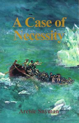 A Case Of Necessity  by  Archie Snyman