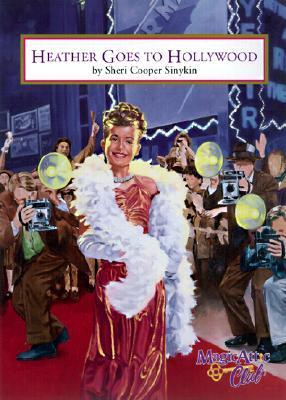 Heather Goes to Hollywood  by  Sheri Cooper Sinykin