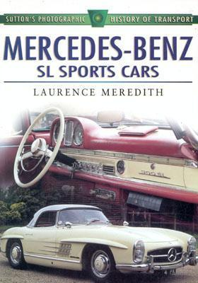 Mercedes Benz SL Sports Cars  by  Laurence Meredith