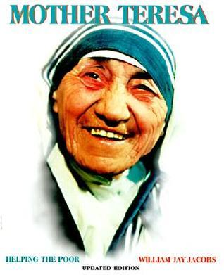 Mother Teresa: Helping the Poor  by  William Jay Jacobs